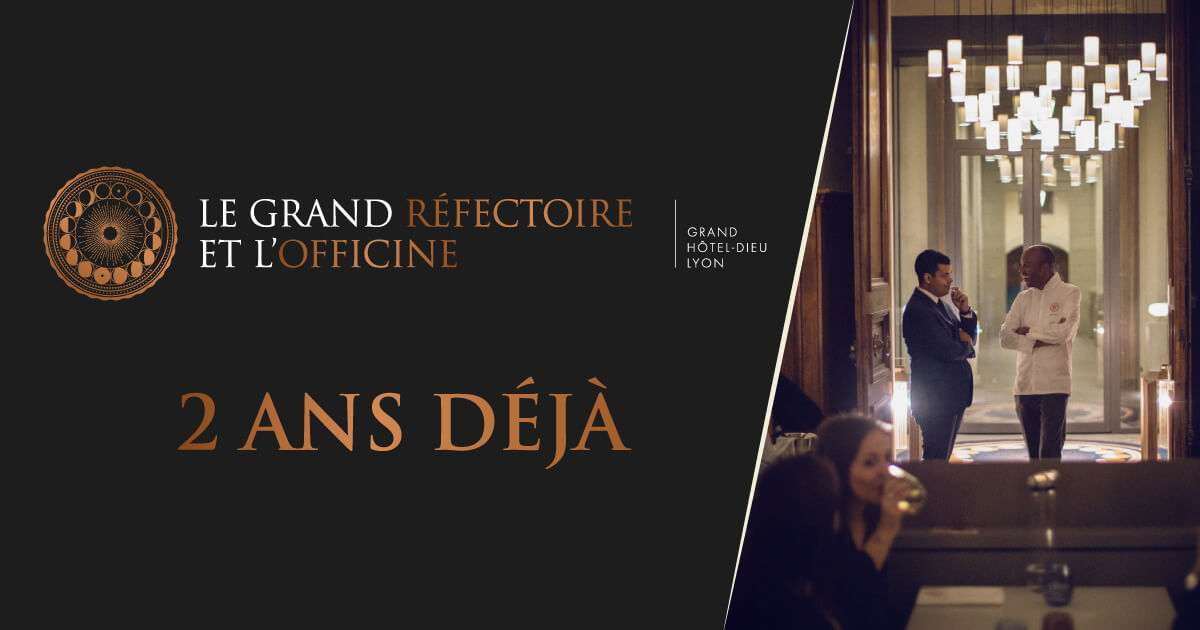 2 ans Le Grand Réfectoire et L'Officine Grand Hôtel-Dieu Lyon